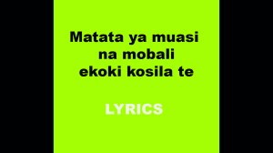 Matata ya muasi na mobali ekoki kosila te by Franco Luambo Makiadi and TPOK Jazz Paroles Lyrics